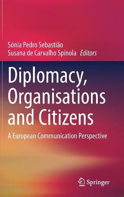 Diplomacy, Organisations and Citizens
