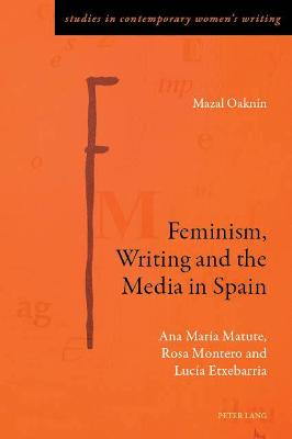 Feminism, Writing and the Media in Spain