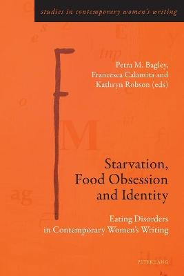 Starvation, Food Obsession and Identity