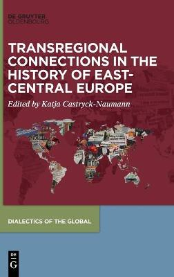 Transregional Connections in the History of East Central Europe