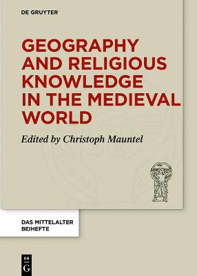 Geography and Religious Knowledge in the Medieval World