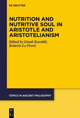 Nutrition and Nutritive Soul in Aristotle and Aristotelianism