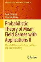 Probabilistic Theory of Mean Field Games with Applications II