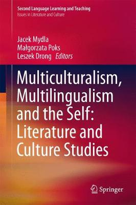 Multiculturalism, Multilingualism and the Self: Literature and Culture Studies