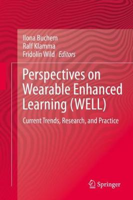 Perspectives on Wearable Enhanced Learning (WELL)