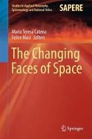 The Changing Faces of Space