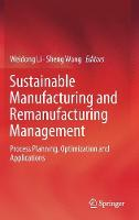 Sustainable Manufacturing and Remanufacturing Management