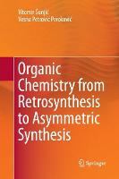 Organic Chemistry from Retrosynthesis to Asymmetric Synthesis
