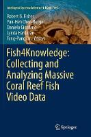 Fish4Knowledge: Collecting and Analyzing Massive Coral Reef Fish Video Data