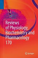 Reviews of Physiology, Biochemistry and Pharmacology Vol. 170