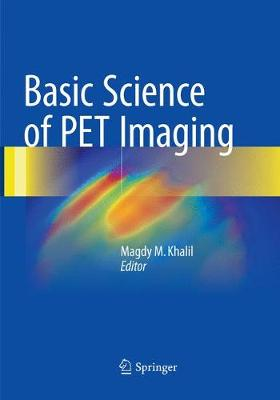 Basic Science of PET Imaging