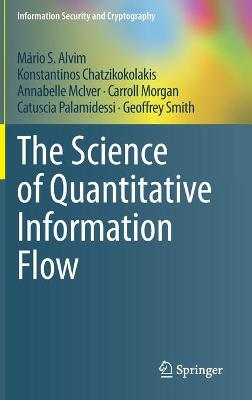 The Science of Quantitative Information Flow