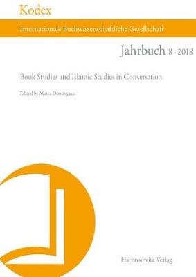 Kodex 8 (2018). Book Studies and Islamic Studies in Conversation
