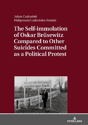 The Self-immolation of Oskar Bruesewitz Compared to Other Suicides Committed as a Political Protest