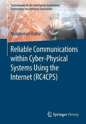 Reliable Communications within Cyber-Physical Systems Using the Internet (RC4CPS)