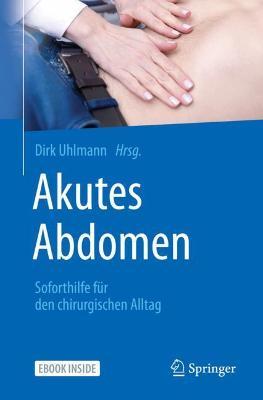 Akutes Abdomen - Soforthilfe Fur Den Chirurgischen Alltag