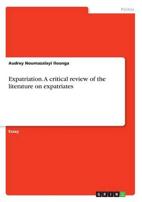 Expatriation. a Critical Review of the Literature on Expatriates