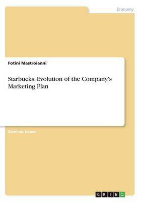 Starbucks. Evolution of the Company's Marketing Plan