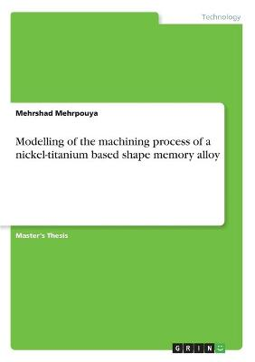 Modelling of the Machining Process of a Nickel-Titanium Based Shape Memory Alloy