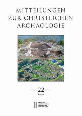 Mitteilungen Zur Christlichen Archaologie / Mitteilungen Zur Christlichen Archaologie Band 22