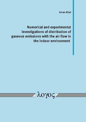 Numerical and Experimental Investigations of Distribution of Gaseous Emissions with the Air Flow in the Indoor Environment