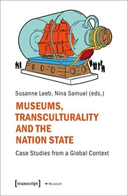 Museums, Transculturality and the Nation State