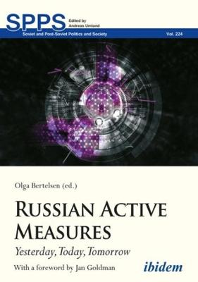 Russian Active Measures - Yesterday, Today, Tomorrow