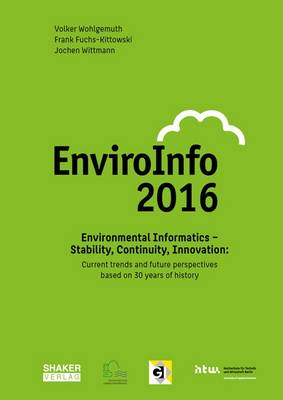 Environmental Informatics - Stability, Continuity, Innovation: Current Trends and Future Perspectives Based on 30 Years