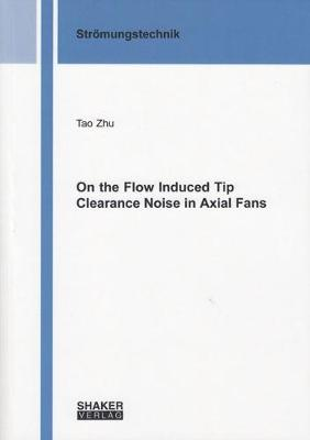 On the Flow Induced Tip Clearance Noise in Axial Fans
