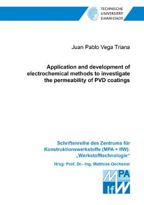 Application and development of electrochemical methods to investigate the permeability of PVD coatings