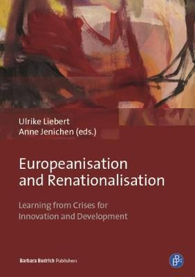 Europeanisation and Renationalisation - Learning from Crises for Innovation and Development