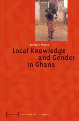Local Knowledge and Gender in Ghana