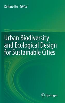 Urban Biodiversity and Ecological Design for Sustainable Cities