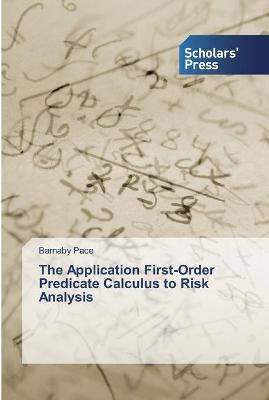 The Application First-Order Predicate Calculus to Risk Analysis
