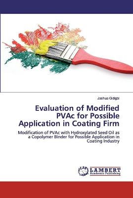 Evaluation of Modified PVAc for Possible Application in Coating Firm