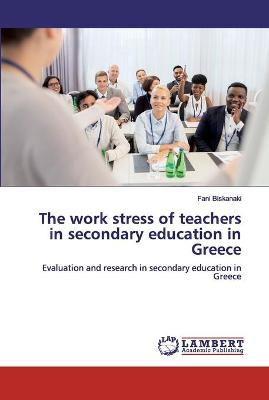 The work stress of teachers in secondary education in Greece