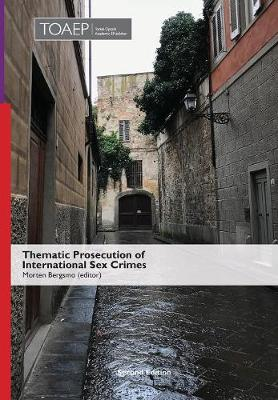 Thematic Prosecution of International Sex Crimes (Second Edition)