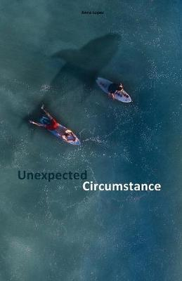 Unexpected Circumstance