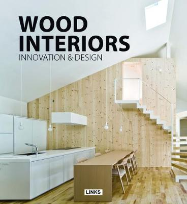 Wood Interiors: Innovation and Design