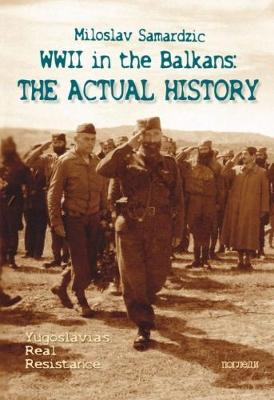 WWII in the Balkans: The actual History