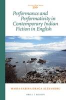 Performance and Performativity in Contemporary Indian Fiction in English
