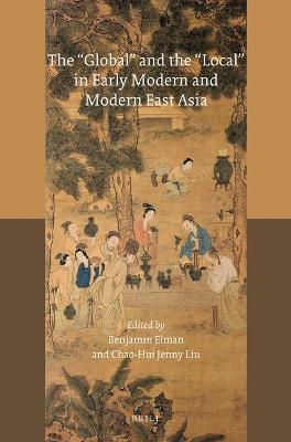 """The """"Global"""" and the """"Local"""" in Early Modern and Modern East Asia"""