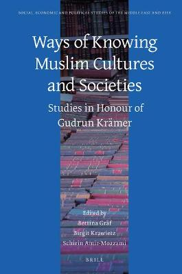 Ways of Knowing Muslim Cultures and Societies