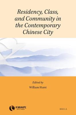 Residency, Class, and Community in the Contemporary Chinese City