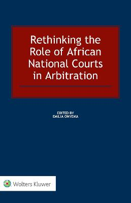 Rethinking the Role of African National Courts in Arbitration