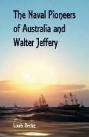 The Naval Pioneers of Australia and Walter Jeffery