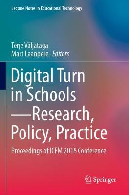 Digital Turn in Schools--Research, Policy, Practice