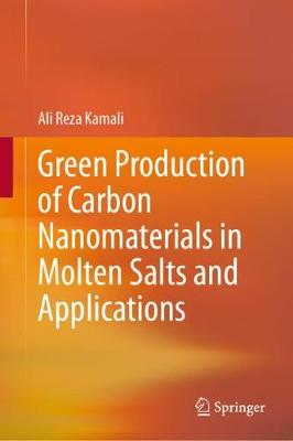 Green Production of Carbon Nanomaterials in Molten Salts and Applications