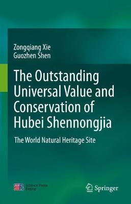 The outstanding universal value and conservation of Hubei Shennongjia