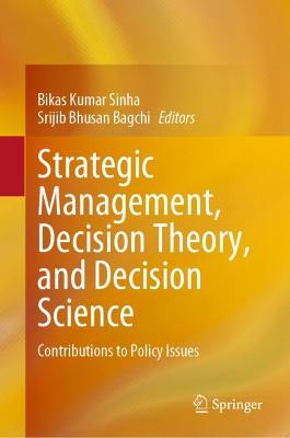 Strategic Management, Decision Theory, and Decision Science